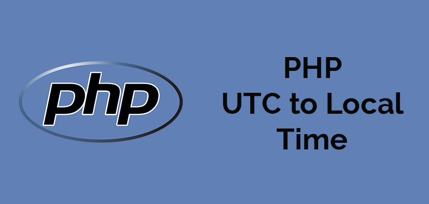How to change UTC time to your local time using PHP